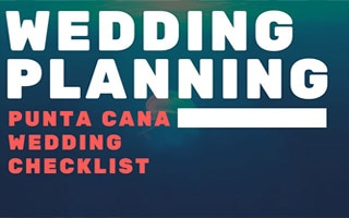 Punta Cana: The Best Wedding Checklist for Free